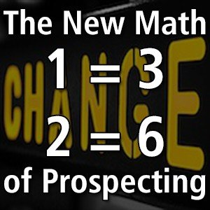 Welcome to the New Math of Prospecting: 1 = 3